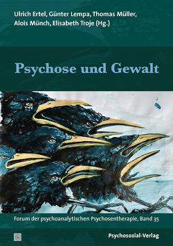 Psychose und Gewalt von Ertel,  Ulrich, Lempa,  Günter, Mueller,  Thomas, Münch,  Alois, Troje,  Elisabeth