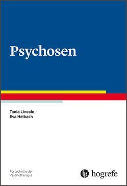 Psychosen von Heibach,  Eva, Lincoln,  Tania