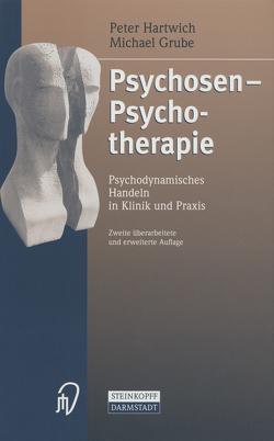 Psychosen – Psychotherapie von Grube,  Michael, Hartwich,  Peter