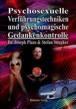 Psychosexuelle Verführungstechniken und psychomagische Gedankenkontrolle von Plazo,  Joseph, Strecker,  Stefan