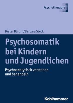 Psychosomatik bei Kindern und Jugendlichen von Bürgin,  Dieter, Steck,  Barbara