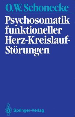 Psychosomatik funktioneller Herz-Kreislauf-Störungen von Schonecke,  Othmar W., Uexküll,  Thure v.
