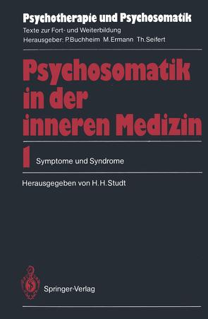 Psychosomatik in der inneren Medizin von Bernhard,  P., Bolk-Weischedel,  D., Hoffmann,  S.O., Kütemeyer,  M., Lamprecht,  F., Mast,  H., Masuhr,  K. F., Overbeck,  G., Pohlmann,  J., Pommer,  W., Rüger,  U., Schultz,  U., Studt,  H.H., Studt,  Hans H., Zander,  W.