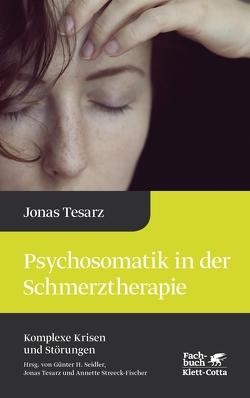 Psychosomatik in der Schmerztherapie von Seidler,  Günther H, Streeck-Fischer,  Annette, Tesarz,  Jonas
