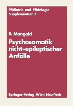 Psychosomatik nicht-epileptischer Anfälle von Mangold,  Burkart
