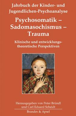 Psychosomatik – Sadomasochismus – Trauma von Bründl,  Peter, Scheidt,  Carl Eduard