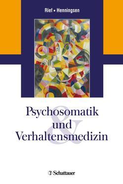 Psychosomatik und Verhaltensmedizin von Henningsen,  Peter, Rief,  Winfried