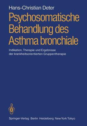 Psychosomatische Behandlung des Asthma bronchiale von Deter,  Hans-Christian, Hahn,  Peter