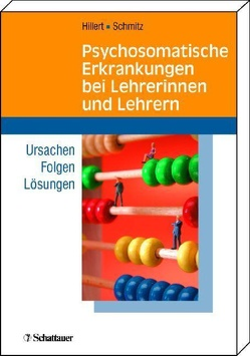 Psychosomatische Erkrankungen bei Lehrerinnen und Lehrern von Hillert,  Andreas, Schmitz,  Edgar