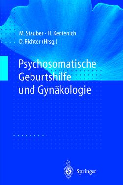 Psychosomatische Geburtshilfe und Gynäkologie von Kentenich,  Heribert, Richter,  Dietmar, Stauber,  Manfred