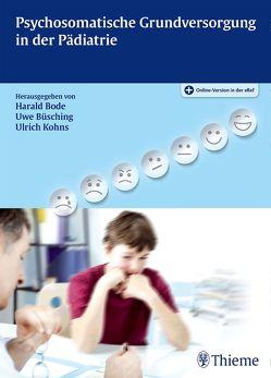 Psychosomatische Grundversorgung in der Pädiatrie von Bode,  Harald, Büsching,  Uwe, Kohns,  Ulrich