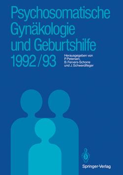 Psychosomatische Gynäkologie und Geburtshilfe 1992/93 von Fervers-Schorre,  Barbara, Petersen,  Peter, Schwerdtfeger,  Julia