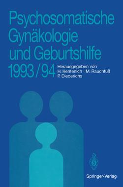Psychosomatische Gynäkologie und Geburtshilfe 1993/94 von Diederichs,  Peter, Kentenich,  Heribert, Rauchfuß,  Martina