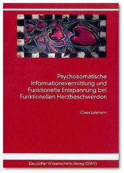 Psychosomatische Informationsvermittlung und Funktionelle Entspannung bei Funktionellen Herzbeschwerden von Lahmann,  Claas