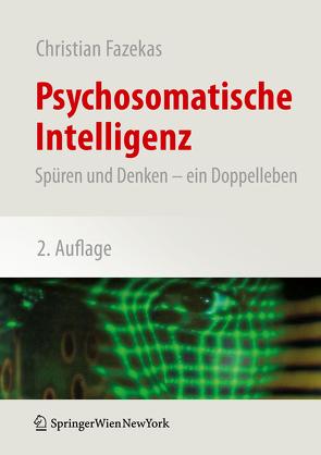 Psychosomatische Intelligenz von Fazekas,  Christian