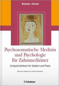 Psychosomatische Medizin und Psychologie für Zahnmediziner von Demmel,  Hans-Joachim, Marxkors,  Reinhard, Wolowski,  Anne