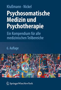 Psychosomatische Medizin und Psychotherapie von Klußmann,  Barbara, Klussmann,  Rudolf, Krämer,  Andreas, Nickel,  Marius, Simek,  Marjeta