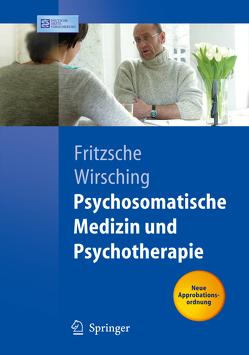 Psychosomatische Medizin und Psychotherapie von Fritzsche,  Kurt, Schweickhardt,  A., Wirsching,  Michael
