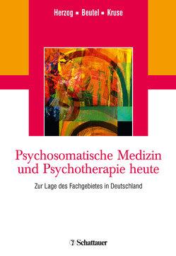 Psychosomatische Medizin und Psychotherapie heute von Beutel,  Manfred E., Herzog,  Wolfgang, Kruse,  Johannes