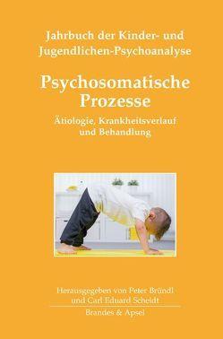 Psychosomatische Prozesse von Bründl,  Peter, Scheid,  Carl-Eduard