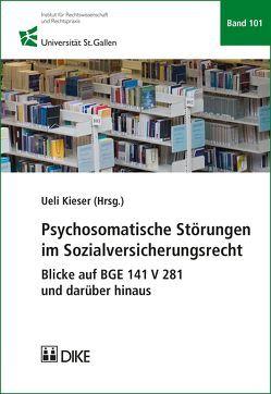 Psychosomatische Störungen im Sozialversicherungsrecht von Kieser,  Ueli