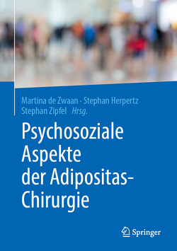 Psychosoziale Aspekte der Adipositas-Chirurgie von de Zwaan,  Martina, Herpertz,  Stephan, Zipfel,  Stephan