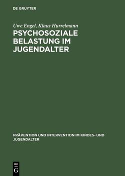 Psychosoziale Belastung im Jugendalter von Engel,  Uwe, Hurrelmann,  Klaus