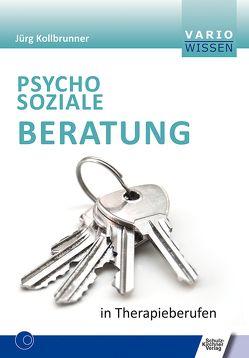 Psychosoziale Beratung in Therapieberufen von Kollbrunner,  Jörg