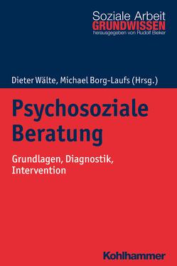 Psychosoziale Beratung von Bieker,  Rudolf, Borg-Laufs,  Michael, Wälte,  Dieter
