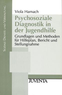 Psychosoziale Diagnostik in der Jugendhilfe von Harnach,  Viola