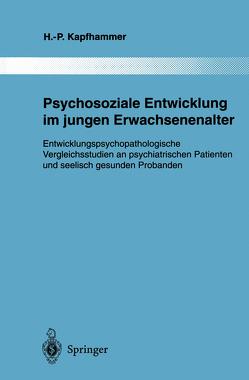 Psychosoziale Entwicklung im jungen Erwachsenenalter von Kapfhammer,  Hans-Peter
