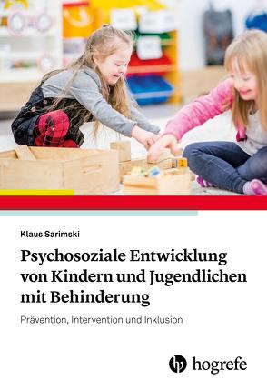 Psychosoziale Entwicklung von Kindern und Jugendlichen mit Behinderung von Sarimski,  Klaus