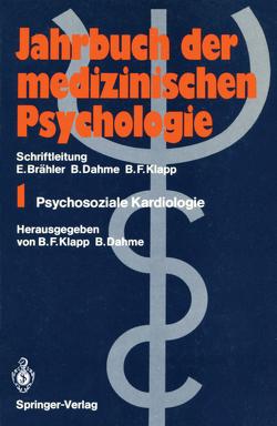 Psychosoziale Kardiologie von Dahme,  Bernhard, Klapp,  Burghard F.