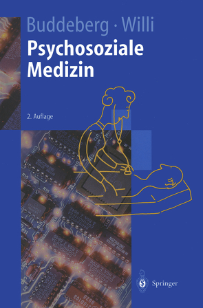 Psychosoziale Medizin von Buddeberg,  Claus, Willi,  Jürg