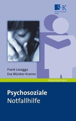 Psychosoziale Notfallhilfe von Lasogga,  Frank, Münker-Kramer,  Eva