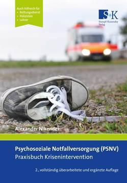 Psychosoziale Notfallversorgung (PSNV) – Praxisbuch Krisenintervention von Nikendei,  Alexander