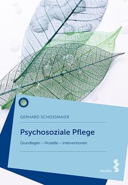 Psychosoziale Pflege von Schoßmaier,  Gerhard