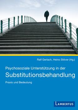 Psychosoziale Unterstützung in der Substitutionsbehandlung von Gerlach,  Ralf, Stöver,  Heino