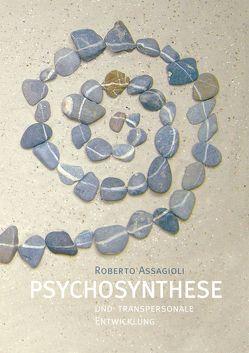 Psychosynthese und transpersonale Entwicklung von Assagioli,  Roberto, Dellefont,  Hans