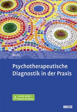 Psychotherapeutische Diagnostik in der Praxis von Born,  Kai
