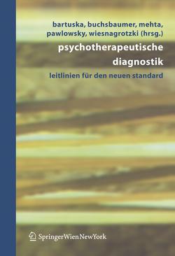 Psychotherapeutische Diagnostik von Bartuska,  Heinrich, Buchsbaumer,  Manfred, Mehta,  Gerda, Pawlowsky,  Gerhard, Wiesnagrotzki,  Stefan