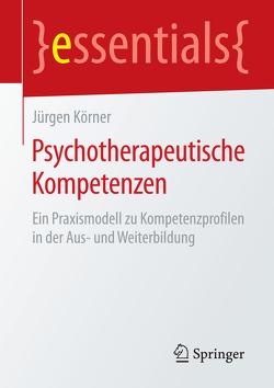 Psychotherapeutische Kompetenzen von Körner,  Jürgen