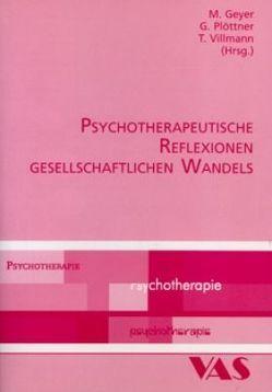 Psychotherapeutische Reflexionen gesellschaftlichen Wandels von Geyer,  M., Plöttner,  G, Villmann,  T