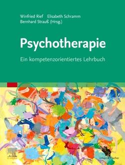 Psychotherapie von Rief,  Winfried, Schramm,  Elisabeth, Strauß,  Bernhard