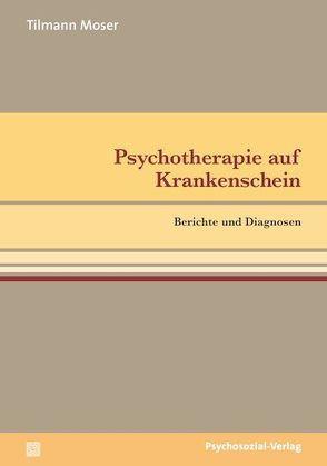Psychotherapie auf Krankenschein von Moser,  Tilmann