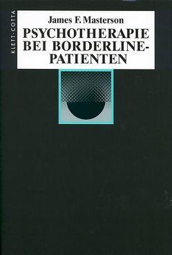 Psychotherapie bei Borderline-Patienten von Masterson,  James F, Schomburg,  Klaus, Schomburg-Scherff,  Sylvia M.