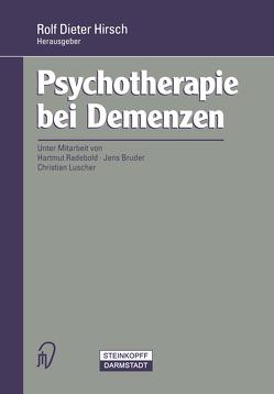 Psychotherapie bei Demenzen von Hirsch,  Rolf