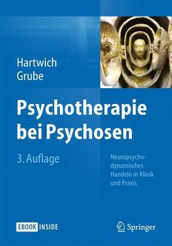 Psychotherapie bei Psychosen von Grube,  Michael, Hartwich,  Peter