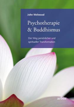 Psychotherapie & Buddhismus von Brandenburg,  Peter, Welwood,  John