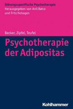 Psychotherapie der Adipositas von Becker,  Sandra, Mack,  Isabelle, Rilk,  Albrecht, Schabert,  Roswitha, Teufel,  Martin, Wild,  Beate, Zipfel,  Stephan